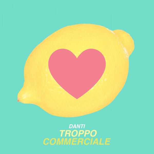 """""""Troppo commerciale"""", il nuovo singolo di Danti"""